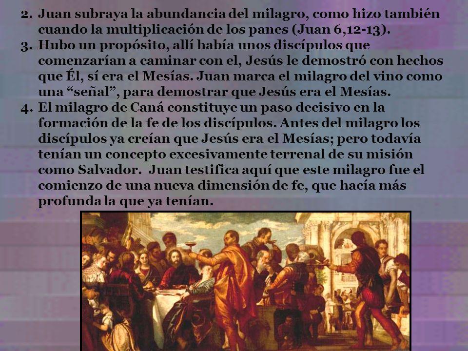 Juan subraya la abundancia del milagro, como hizo también cuando la multiplicación de los panes (Juan 6,12-13).