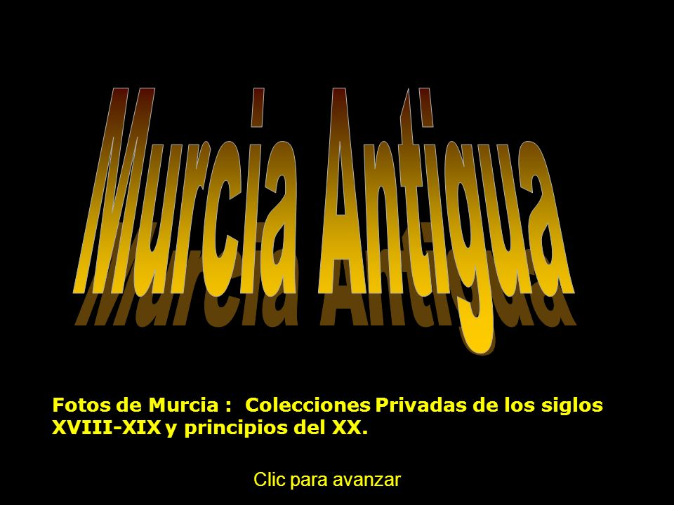 Murcia Antigua Fotos de Murcia : Colecciones Privadas de los siglos XVIII-XIX y principios del XX.