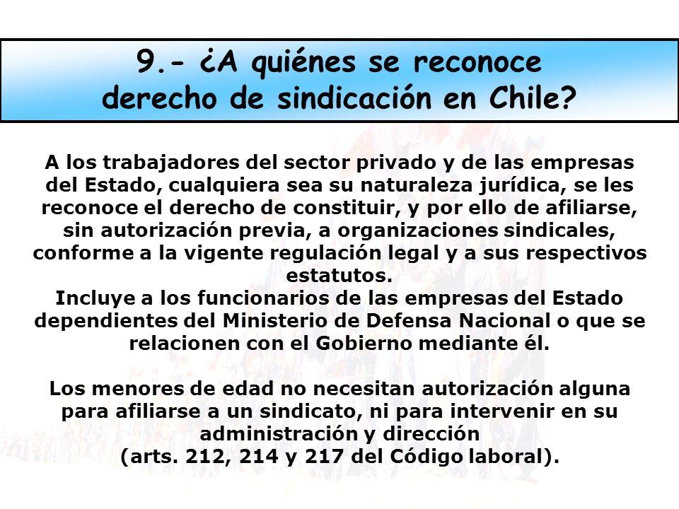 9.- ¿A quiénes se reconoce derecho de sindicación en Chile