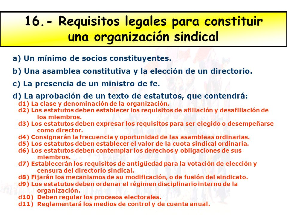 16.- Requisitos legales para constituir una organización sindical