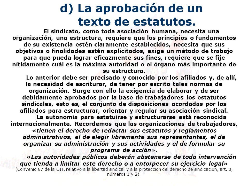 d) La aprobación de un texto de estatutos.