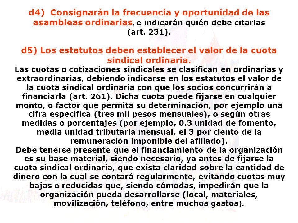 d4) Consignarán la frecuencia y oportunidad de las asambleas ordinarias, e indicarán quién debe citarlas
