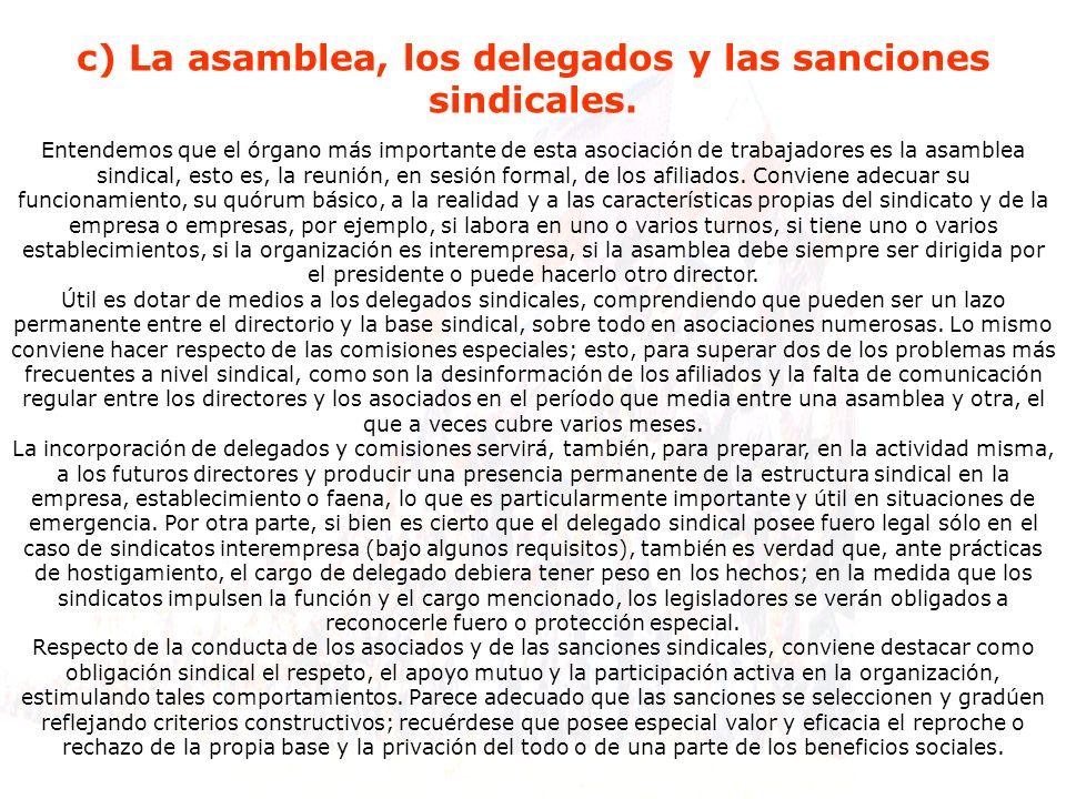 c) La asamblea, los delegados y las sanciones sindicales.