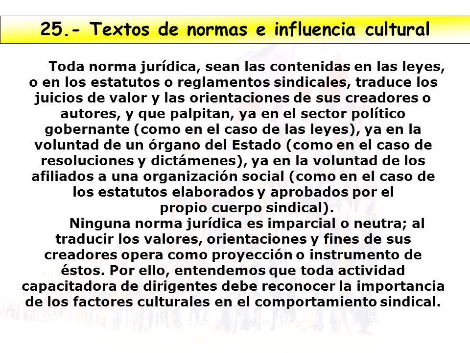 propio cuerpo sindical). 25.- Textos de normas e influencia cultural