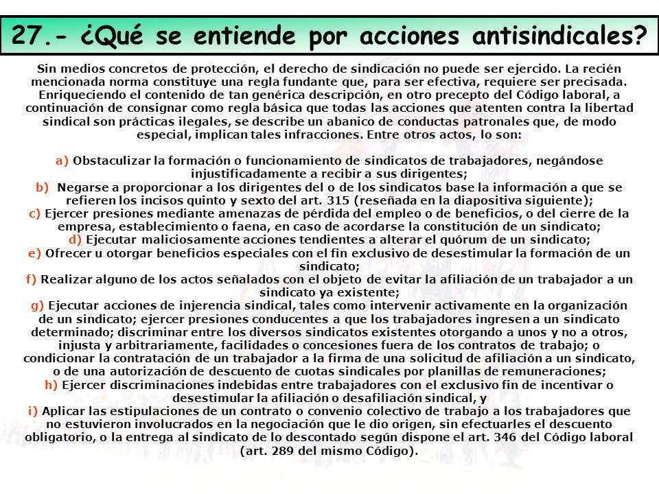 27.- ¿Qué se entiende por acciones antisindicales