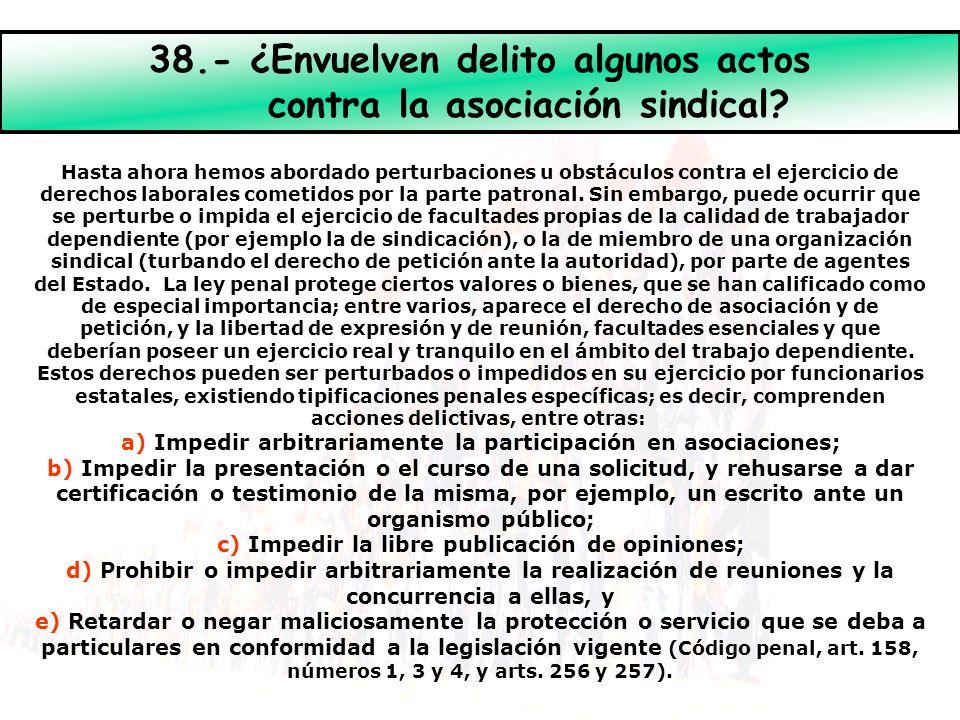 38.- ¿Envuelven delito algunos actos contra la asociación sindical