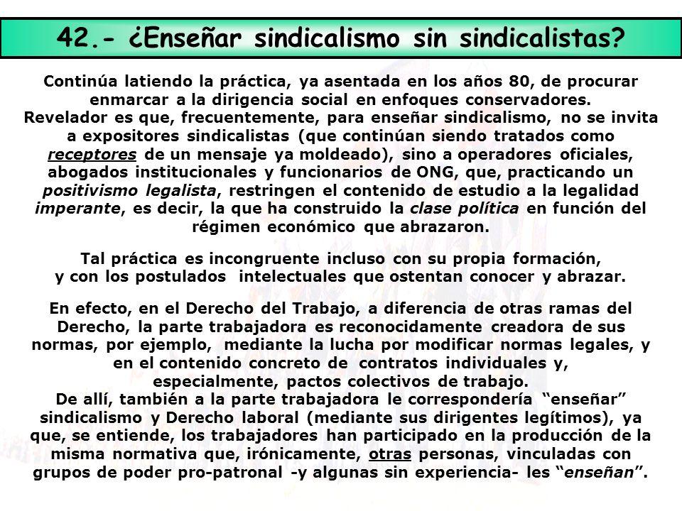 42.- ¿Enseñar sindicalismo sin sindicalistas