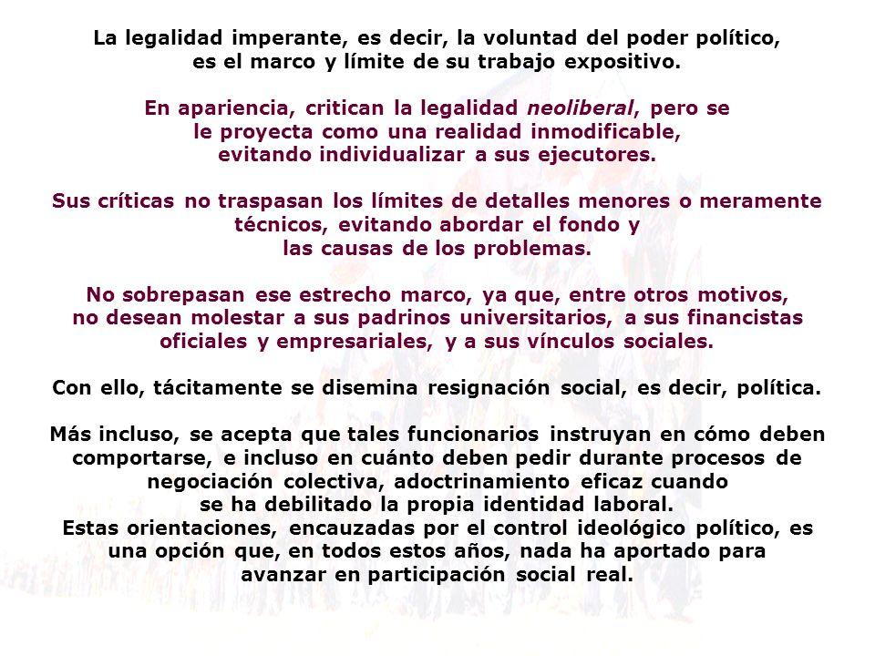 La legalidad imperante, es decir, la voluntad del poder político,