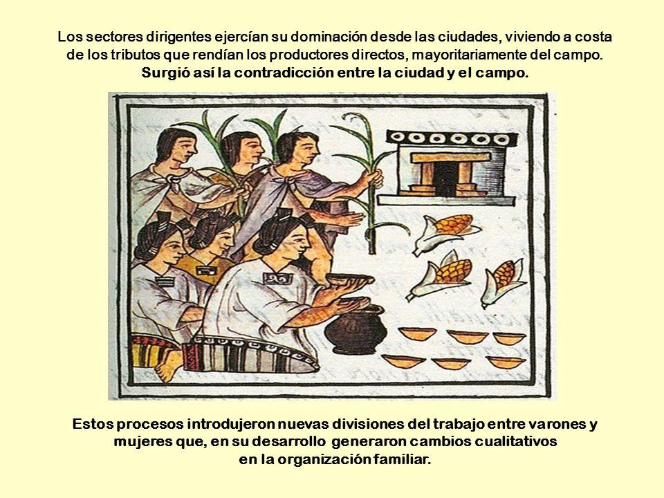 Los sectores dirigentes ejercían su dominación desde las ciudades, viviendo a costa de los tributos que rendían los productores directos, mayoritariamente del campo. Surgió así la contradicción entre la ciudad y el campo.