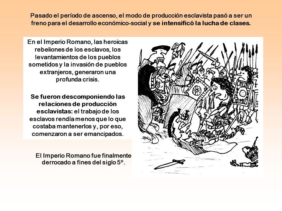 El Imperio Romano fue finalmente derrocado a fines del siglo 5º.