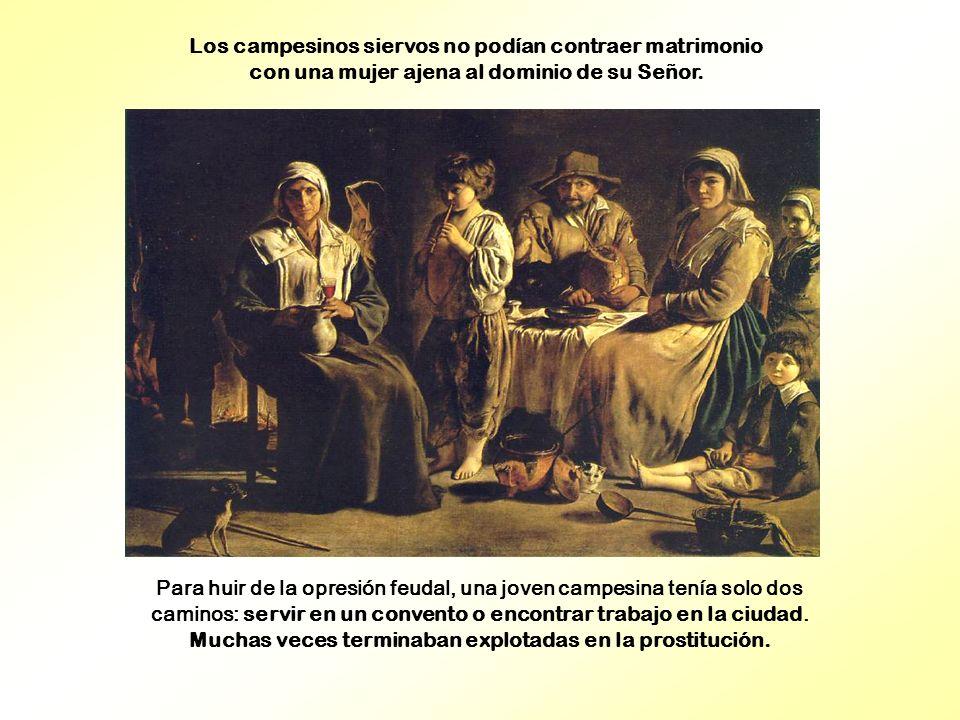 Los campesinos siervos no podían contraer matrimonio con una mujer ajena al dominio de su Señor.