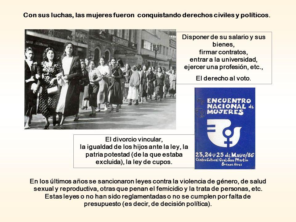 Con sus luchas, las mujeres fueron conquistando derechos civiles y políticos.