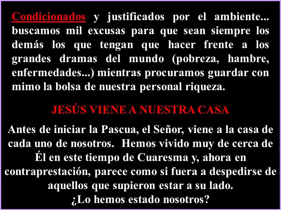 JESÚS VIENE A NUESTRA CASA ¿Lo hemos estado nosotros