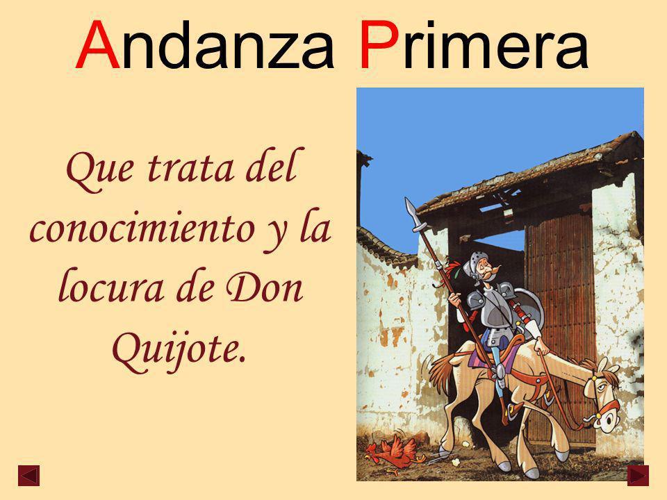 Que trata del conocimiento y la locura de Don Quijote.