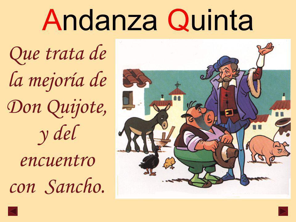 Que trata de la mejoría de Don Quijote, y del encuentro con Sancho.