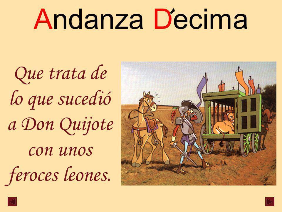 Que trata de lo que sucedió a Don Quijote con unos feroces leones.