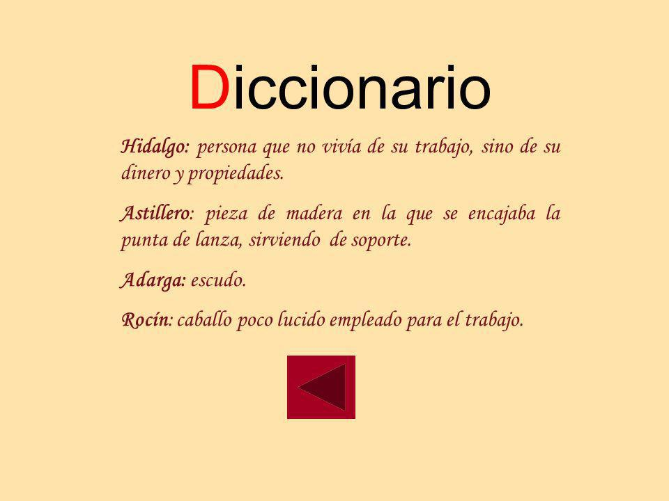 Diccionario Hidalgo: persona que no vivía de su trabajo, sino de su dinero y propiedades.