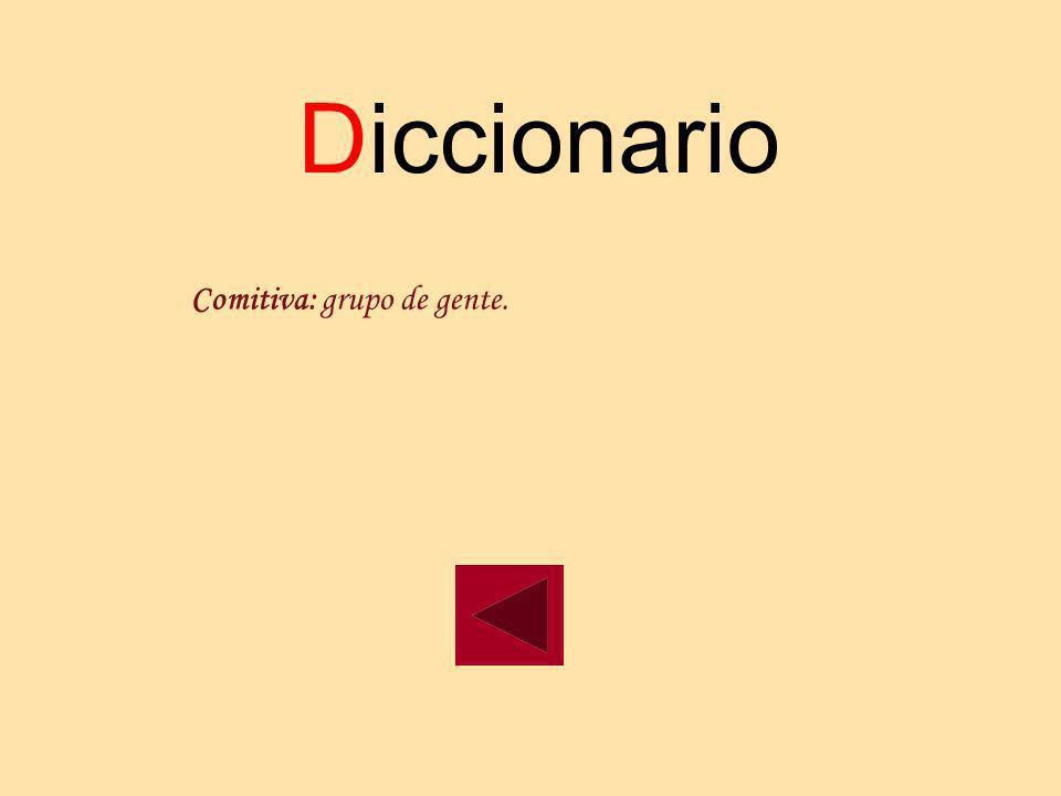 Diccionario Comitiva: grupo de gente.