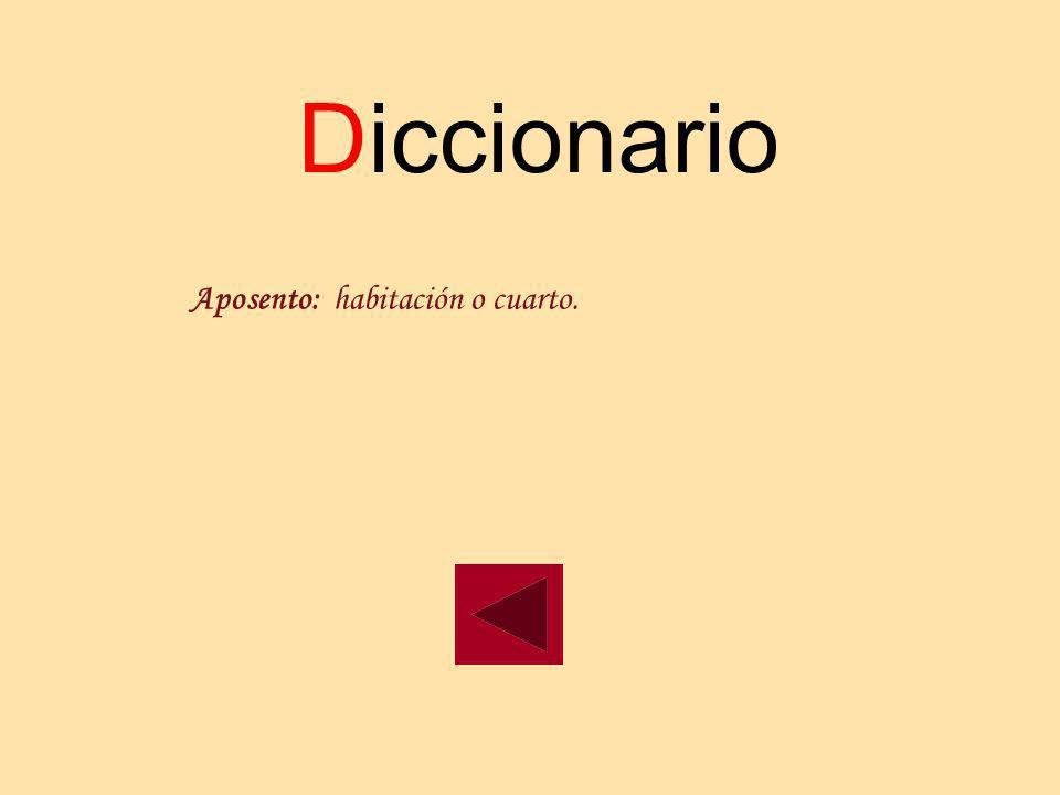Diccionario Aposento: habitación o cuarto.