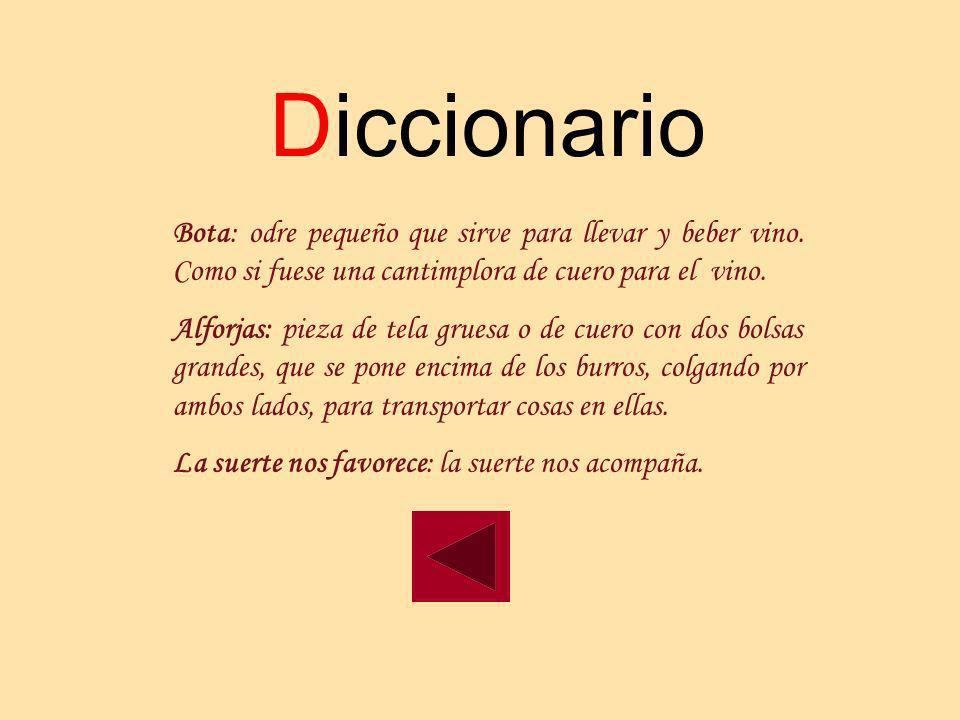 Diccionario Bota: odre pequeño que sirve para llevar y beber vino. Como si fuese una cantimplora de cuero para el vino.