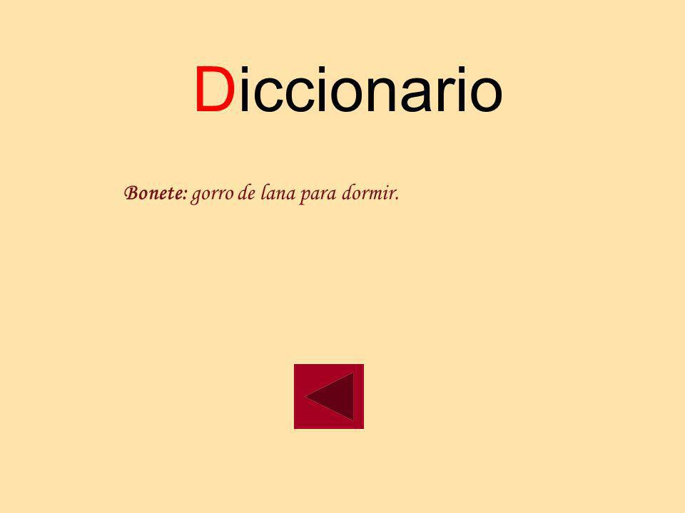Diccionario Bonete: gorro de lana para dormir.