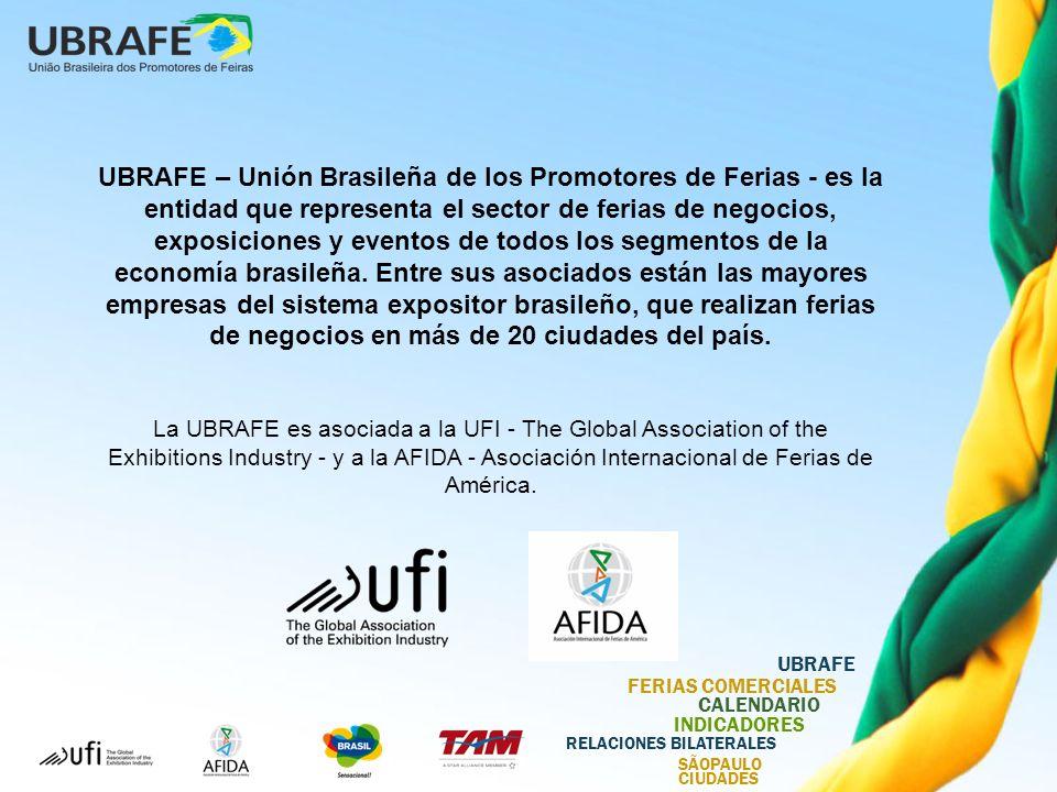 UBRAFE – Unión Brasileña de los Promotores de Ferias - es la entidad que representa el sector de ferias de negocios, exposiciones y eventos de todos los segmentos de la economía brasileña. Entre sus asociados están las mayores empresas del sistema expositor brasileño, que realizan ferias de negocios en más de 20 ciudades del país.
