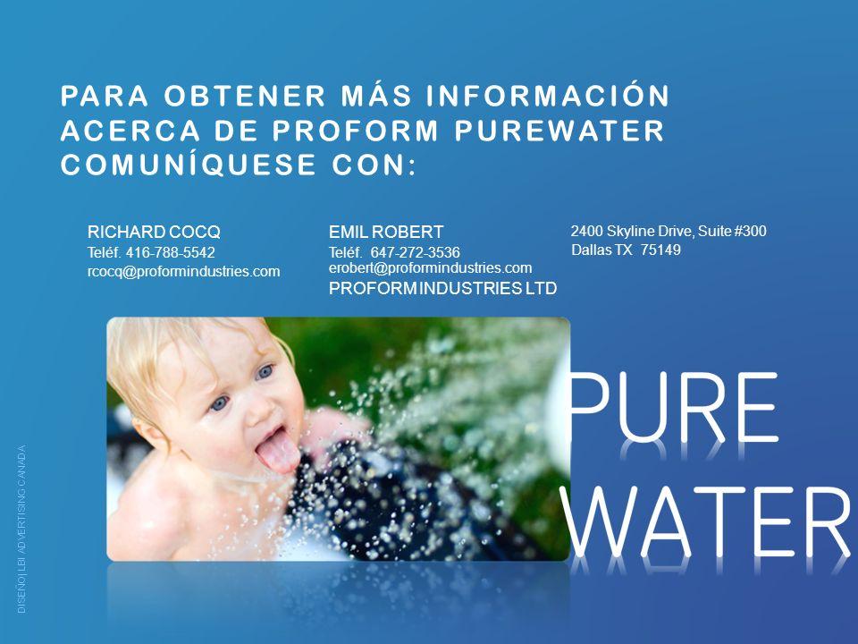 PARA OBTENER MÁS INFORMACIÓN ACERCA DE PROFORM PUREWATER COMUNÍQUESE CON: