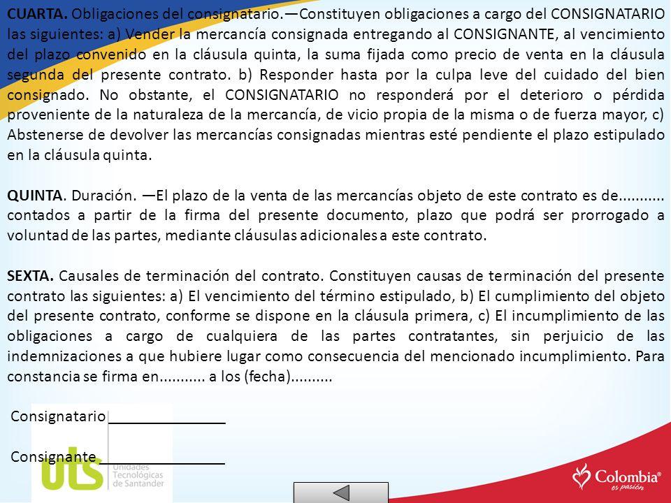CUARTA. Obligaciones del consignatario