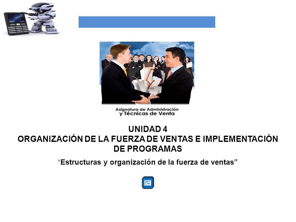 ORGANIZACIÓN DE LA FUERZA DE VENTAS E IMPLEMENTACIÓN