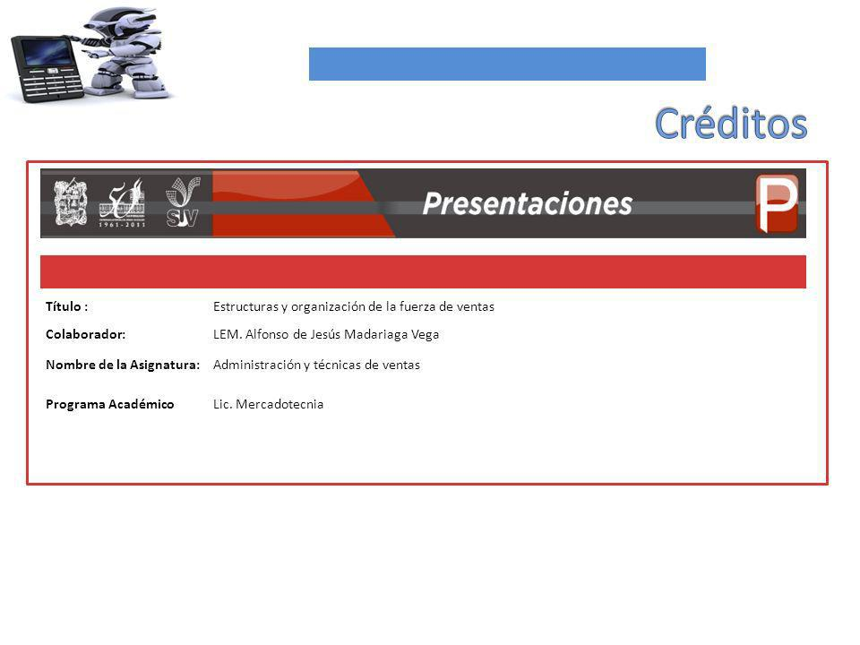 Créditos Título : Estructuras y organización de la fuerza de ventas