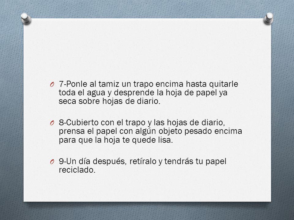 7-Ponle al tamiz un trapo encima hasta quitarle toda el agua y desprende la hoja de papel ya seca sobre hojas de diario.