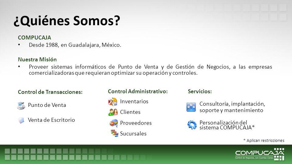 ¿Quiénes Somos COMPUCAJA Desde 1988, en Guadalajara, México.