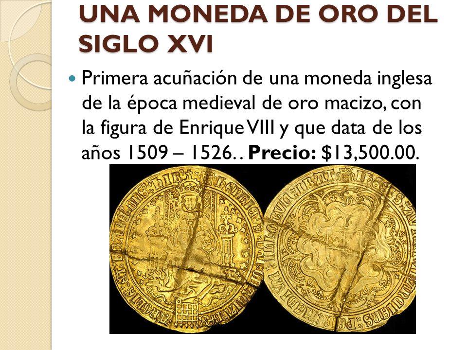 UNA MONEDA DE ORO DEL SIGLO XVI