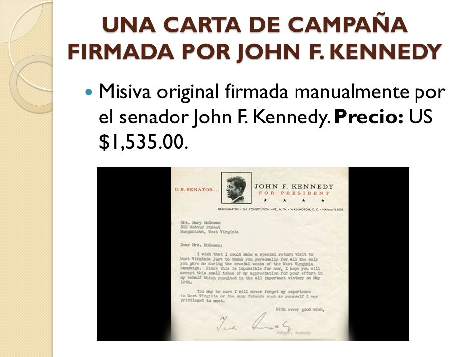 UNA CARTA DE CAMPAÑA FIRMADA POR JOHN F. KENNEDY