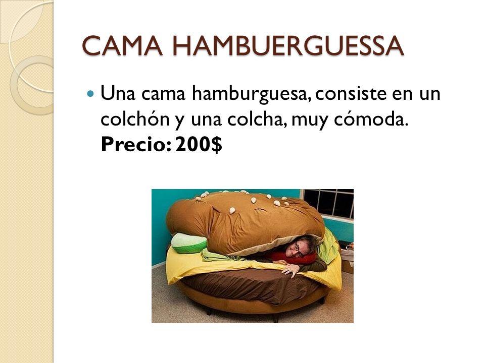 CAMA HAMBUERGUESSA Una cama hamburguesa, consiste en un colchón y una colcha, muy cómoda.