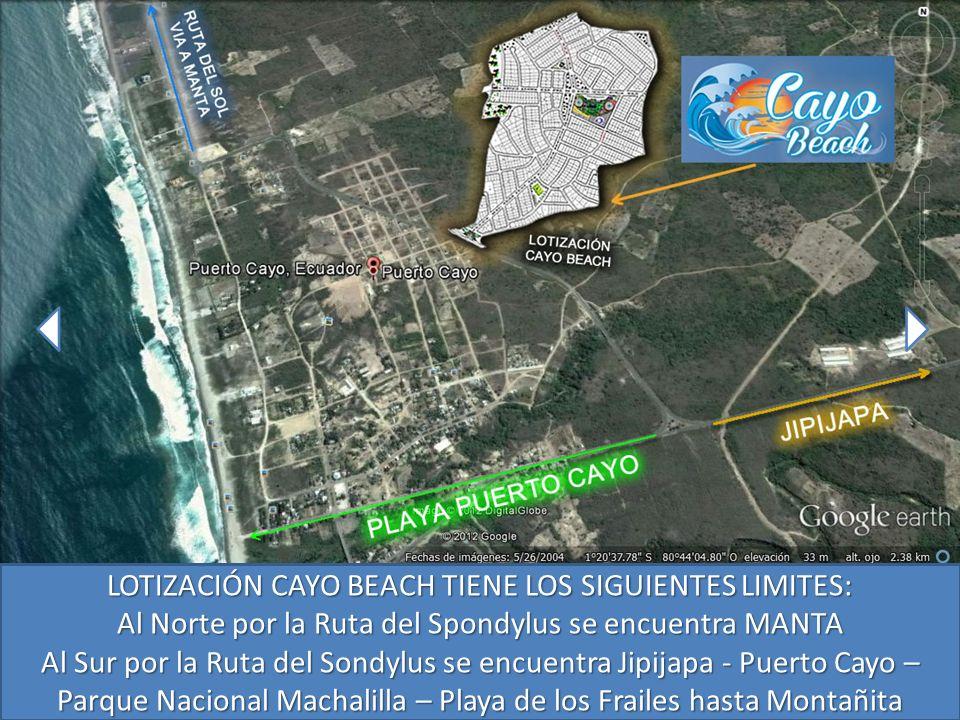 LOTIZACIÓN CAYO BEACH TIENE LOS SIGUIENTES LIMITES: