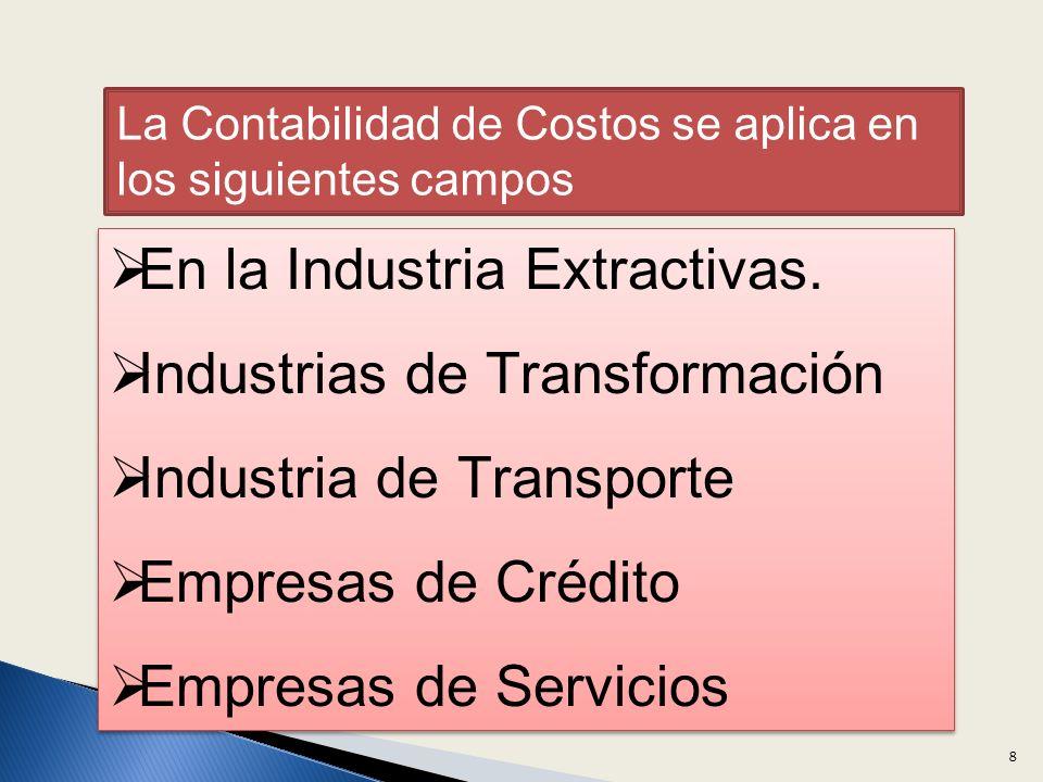 En la Industria Extractivas. Industrias de Transformación