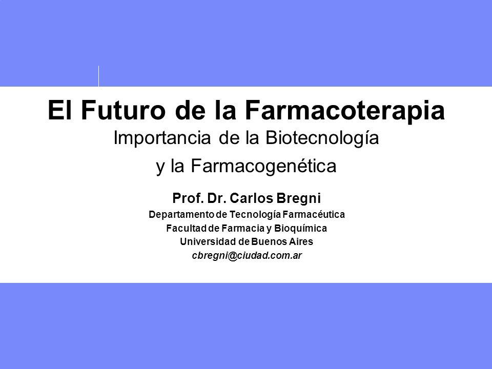 El Futuro de la Farmacoterapia Importancia de la Biotecnología y la Farmacogenética