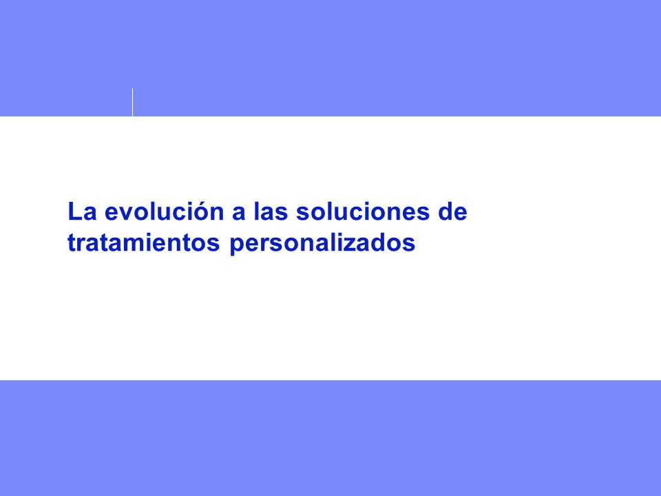 La evolución a las soluciones de tratamientos personalizados