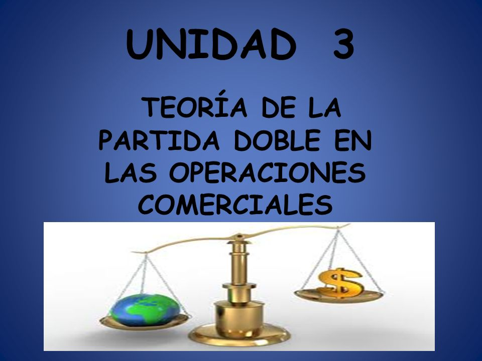 TEORÍA DE LA PARTIDA DOBLE EN LAS OPERACIONES COMERCIALES