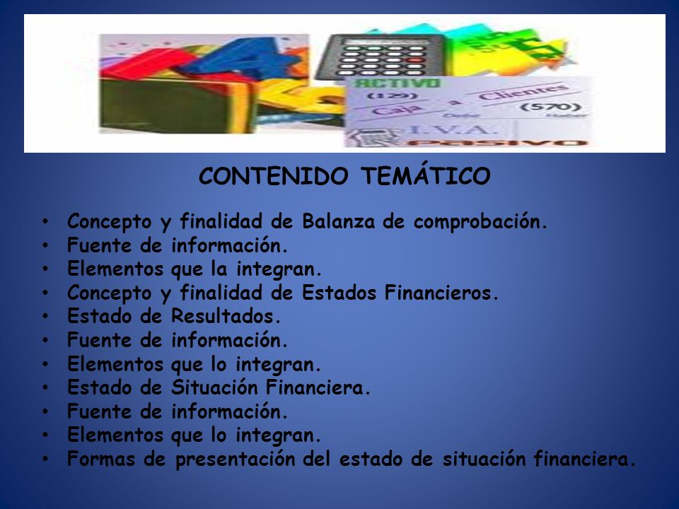 CONTENIDO TEMÁTICO Concepto y finalidad de Balanza de comprobación.
