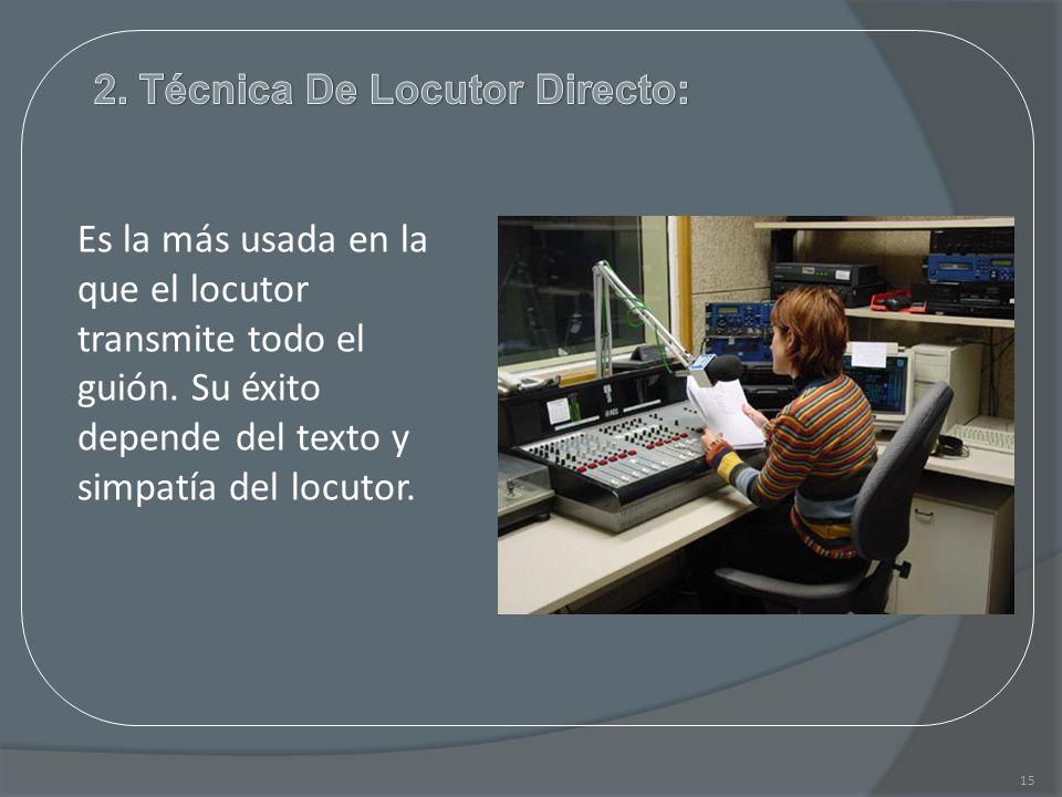 2. Técnica De Locutor Directo: