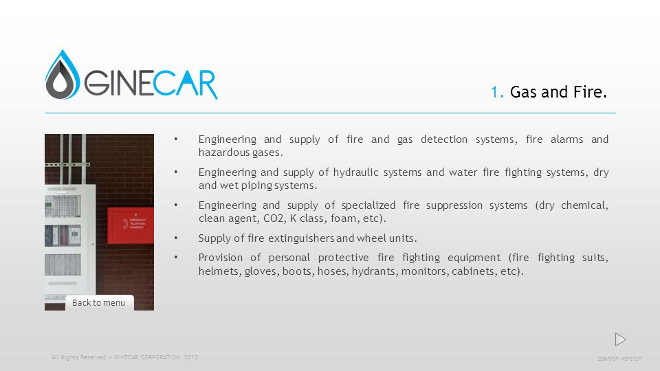 1. Gas and Fire. Engineering and supply of fire and gas detection systems, fire alarms and hazardous gases.