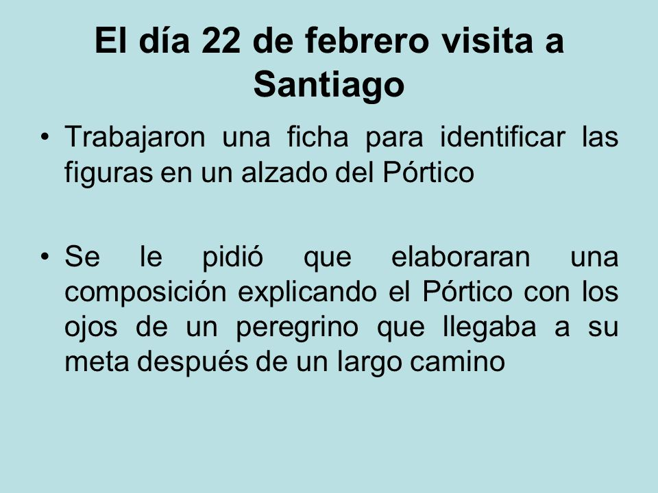 El día 22 de febrero visita a Santiago
