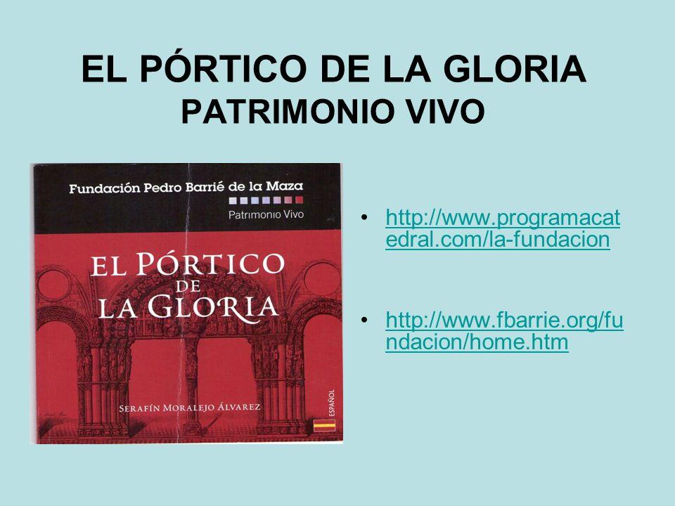 EL PÓRTICO DE LA GLORIA PATRIMONIO VIVO
