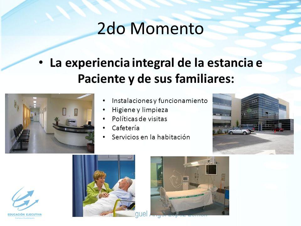 La experiencia integral de la estancia e Paciente y de sus familiares: