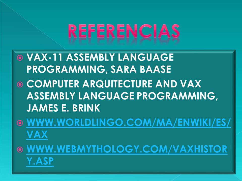 REFERENCIAS VAX-11 ASSEMBLY LANGUAGE PROGRAMMING, SARA BAASE