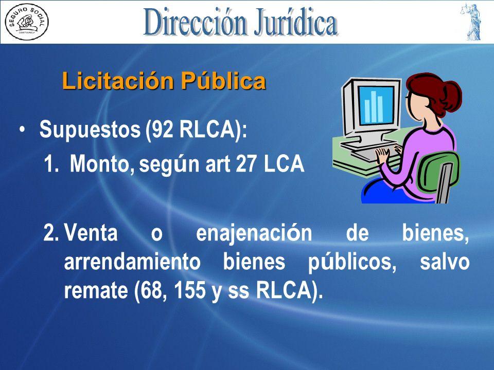 Licitación Pública Supuestos (92 RLCA): Monto, según art 27 LCA.
