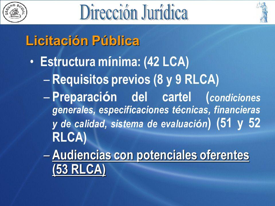 Licitación Pública Estructura mínima: (42 LCA) Requisitos previos (8 y 9 RLCA)