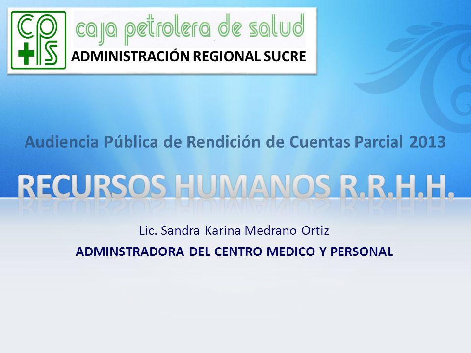 mar-17 ADMINISTRACIÓN REGIONAL SUCRE. Audiencia Pública de Rendición de Cuentas Parcial 2013. RECURSOS HUMANOS R.R.H.H.